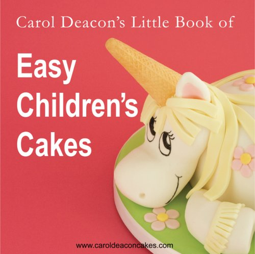 https://caroldeaconcakes.com/books/little-book-of-easy-childrens-cakes/